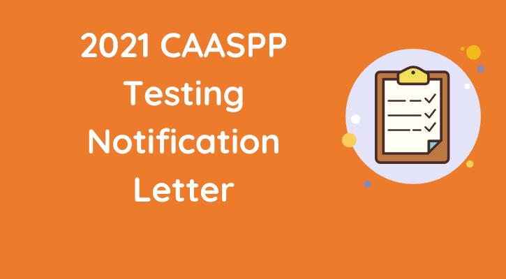 2021 CAASPP Testing Notification Letter
