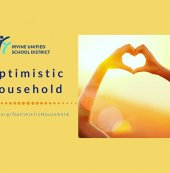 Last week, Superintendent Walker announced the launch of Optimistic Household to connect students and families with helpful resources that support learning and social emotional wellbeing at the highest level. Please visit iusd.org/OptimisticHousehold to learn more and participate in each module!  #iusdoptimistichousehold #iusdcommunity