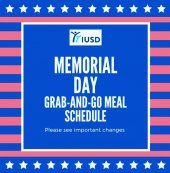 Almost Happy Memorial Day!  Please see the attached information concerning IUSD grab-and-go meal distribution for May 25 and 26. #iusd