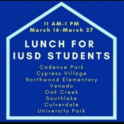 During the closure of IUSD schools lunch will be available to any student. Please visit any of the schools listed during the times indicated for free lunch.